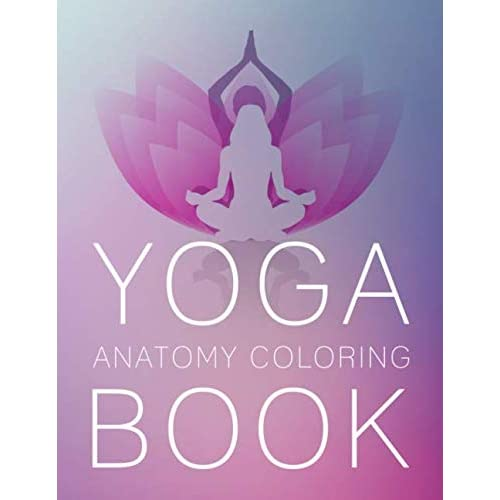 Yoga Anatomy Coloring Book Anatomy Yoga Coloring Book 8 5 X 11 Paperback November 2 2019 Buy Products Online With Ubuy Lebanon In Affordable Prices 1704773970