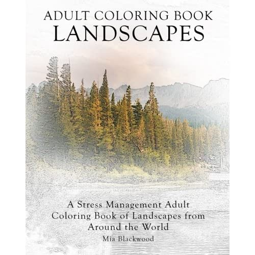- Adult Coloring Book Landscapes: A Stress Management Adult Coloring Book Of  Landscapes From Around The World (Advanced Realistic Coloring Books)  (Volume 8) Paperback – November 17, 2015 Buy Products Online With