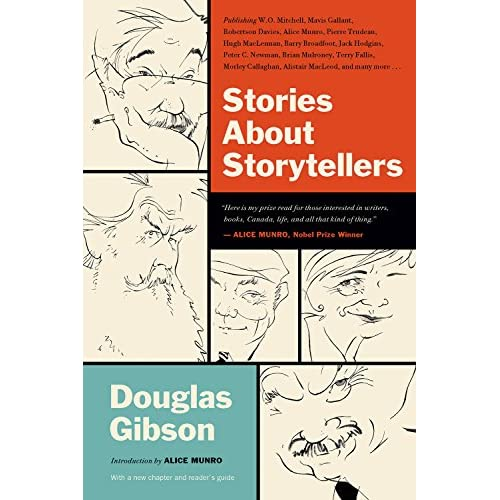 Pierre Trudeau Alistair MacLeod and Others Stories About Storytellers: Publishing Alice Munro Robertson Davies
